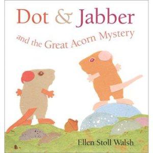 stART~Dot & Jabber and the Great Acorn Mystery | Tidbit Times